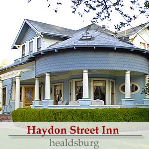 Reserve your stay at Haydon Street Inn Healdsburg bed and breakfast inn